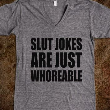 SLUT JOKES ARE JUST WHOREABLE - underlinedesigns