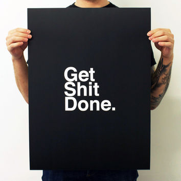 I liked this design on #Fab. Get Shit Done. Black