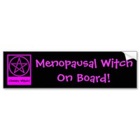 Menopausal Witch On Board! Wiccan Bumpersticker