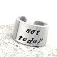 Not Today - Wide Game of Thrones Inspired Ring, Hand Stamped