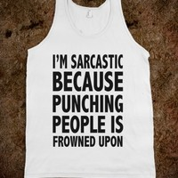 I'M SARCASTIC BECAUSE PUNCHING PEOPLE IS FROWNED UPON - underlinedesigns
