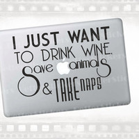 "Drink wine, save animals and take naps macbook decal for laptop (13"" +)"