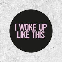 "Beyonce Sticker! ""I woke up like this"" flawless, drunk in love, jay-z, Beyoncé Knowles, crazy in love, sea"