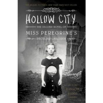 Hollow City: The Second Novel of Miss Peregrine's Children by Ransom Riggs (Hardcover)