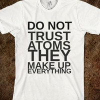 DO NOT TRUST ATOMS - glamfoxx.com - Skreened T-shirts, Organic Shirts, Hoodies, Kids Tees, Baby One-Pieces and Tote Bags
