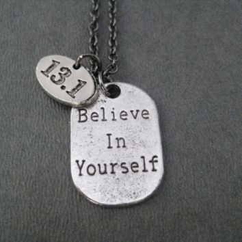 BELIEVE IN YOURSELF Half Marathon Necklace - Pewter 13.1 Oval Charm plus Pewter Dog Tag Style pendant priced with Gunmetal Chain