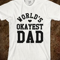 WORLD'S OKAYEST DAD T-SHIRT (IDD160146)