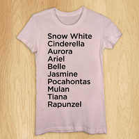 Princess Names T Shirt, Snow White, Cinderella, Aurora, Women T Shirt, - All Color Available