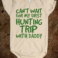 CAN'T WAIT FOR MY FIRST HUNTING TRIP WITH DADDY - glamfoxx.com - Skreened T-shirts, Organic Shirts, Hoodies, Kids Tees, Baby One-Pieces and Tote Bags