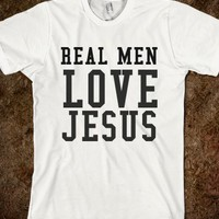 REAL MEN LOVE JESUS - glamfoxx.com - Skreened T-shirts, Organic Shirts, Hoodies, Kids Tees, Baby One-Pieces and Tote Bags