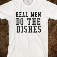 REAL MEN DO THE DISHES - glamfoxx.com - Skreened T-shirts, Organic Shirts, Hoodies, Kids Tees, Baby One-Pieces and Tote Bags