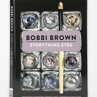 Everything Eyes: Professional Techniques * Essential Tools * Gorgeous Makeup Looks By Bobbi Brown - Urban Outfitters