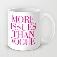 More Issues than Vogue Pink Mug by RexLambo