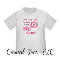 Pregnancy Announcement Tshirt - I'm Not Lion I'm Going to be a Big Sister Toddler Tee or Baby Bodysuit