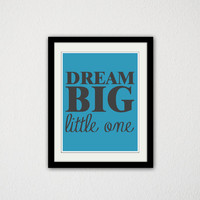 "Dream Big Little one. Nursery. Baby Boy. Nursery Room. Typography. Minimalist. Boys Room. Cursive. Blue and grey. 8.5x11"" Prints."