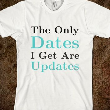 The Only Dates I Get Are Updates