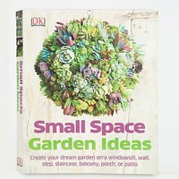 Small Space Garden Ideas By Philippa Pearson - Urban Outfitters