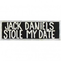 RAM Gameroom Jack Daniels Stole My Date Wall Sign - ODR231 - Decor