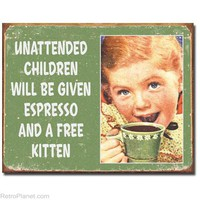 Unattended Children Tin Sign RetroPlanet.com