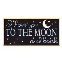I love you to the moon and back small sign S1025