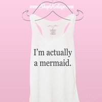 I'm Actually A Mermaid Miami Style Tank Top