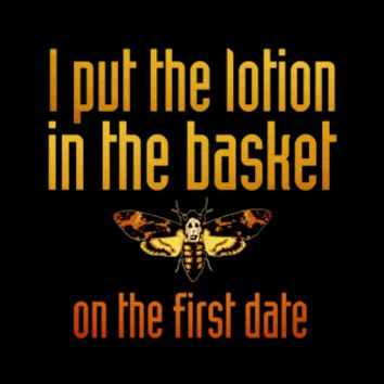 T-Shirt Hell :: I PUT THE LOTION IN THE BASKET ON THE FIRST DATE