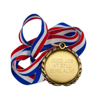 GOOD JOB AT STILL BEING ALIVE Award Medal