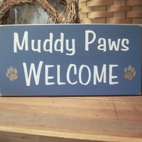 Muddy Paws Welcome Wood Dog Sign | CountryWorkshop - Folk Art &amp; Primitives on ArtFire