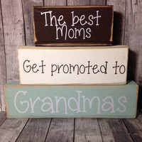 The Best Moms Get Promoted to Grandma Mothers Day Hand Crafted Painted Primitive Block Saying Summer Beach Home Seasonal Personalized Decor