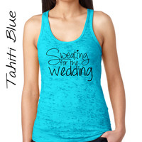 Wedding Tank Top- Sweating for the Wedding Ladies Racer Back Tank S-2XL Fast Shipping TNL653300087 Bride shirt