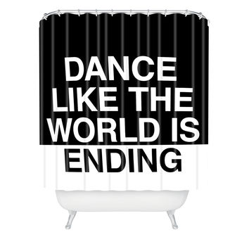 Leeana Benson Dance Like the World Is Ending Shower Curtain