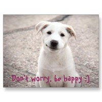 Don't worry, be happy :) Postcard from Zazzle.com