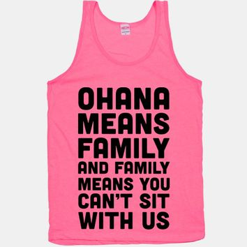 Ohana Means Family and Family Means You Can't Sit With Us!