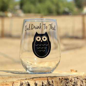 "Personalized Stemless wine glasses. ""Owl Drink To That""."