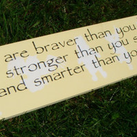Winnie the Pooh Nursery Decor Sign- &quot;You are braver than you believe, stronger than you seem, and smarter than you think.&quot; 