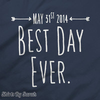 Personalized Shirt - Best Day Ever Wedding T-Shirt - Shirts For Marriage Custom Husband Wife Men's Women's