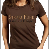 Women&#x27;s Steam Punk Live Life In Sepia Tshirt by MentionMe on Etsy