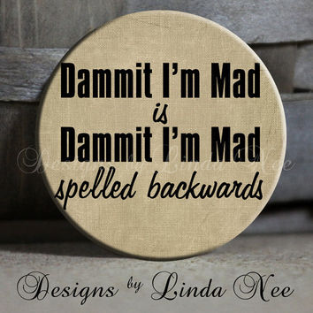 EXCLUSIVE to my Shop Dammit I'm Mad Is by DesignsbyLindaNeeToo