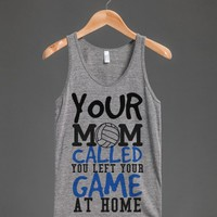 Your mom called left your game at home volleyball tank top tee t shirt