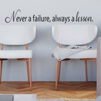 Never a failure, always a lesson Vinyl Wall Decal Sticker Art
