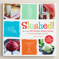 """Slushed!"" Cookbook - World Market"