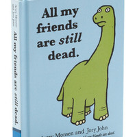 All My Friends Are Still Dead | Mod Retro Vintage Books | ModCloth.com