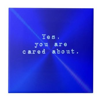 You Are Cared About Tile