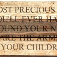 The Most Precious Jewels ... The Arms of Your Children - Reclaimed Tobacco Lath Art Sign - 14-in x 6-in