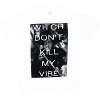 Witch Don't Kill My Vibe - Wizard Of Oz T-shirt - MyTeeSpot - Your T-shirt Store