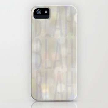Blah... iPhone & iPod Case by RichCaspian | Society6