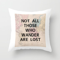 Not All Those Who Wander Quote Print Throw Pillow by Livin' Freely | Society6