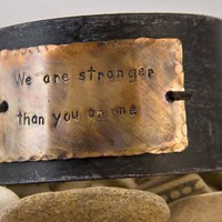 Leather cuff bracelet we are stronger than you by MichelleVerbeeck