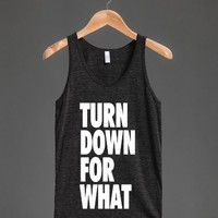 Turn Down For What Black Tanktop - Hip Hop Apparel - Skreened T-shirts, Organic Shirts, Hoodies, Kids Tees, Baby One-Pieces and Tote Bags