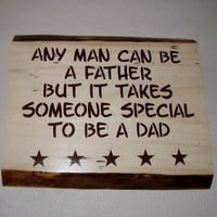 Rustic Father Sign Any Man Can Be A Father But by RUSTICNORTHERN